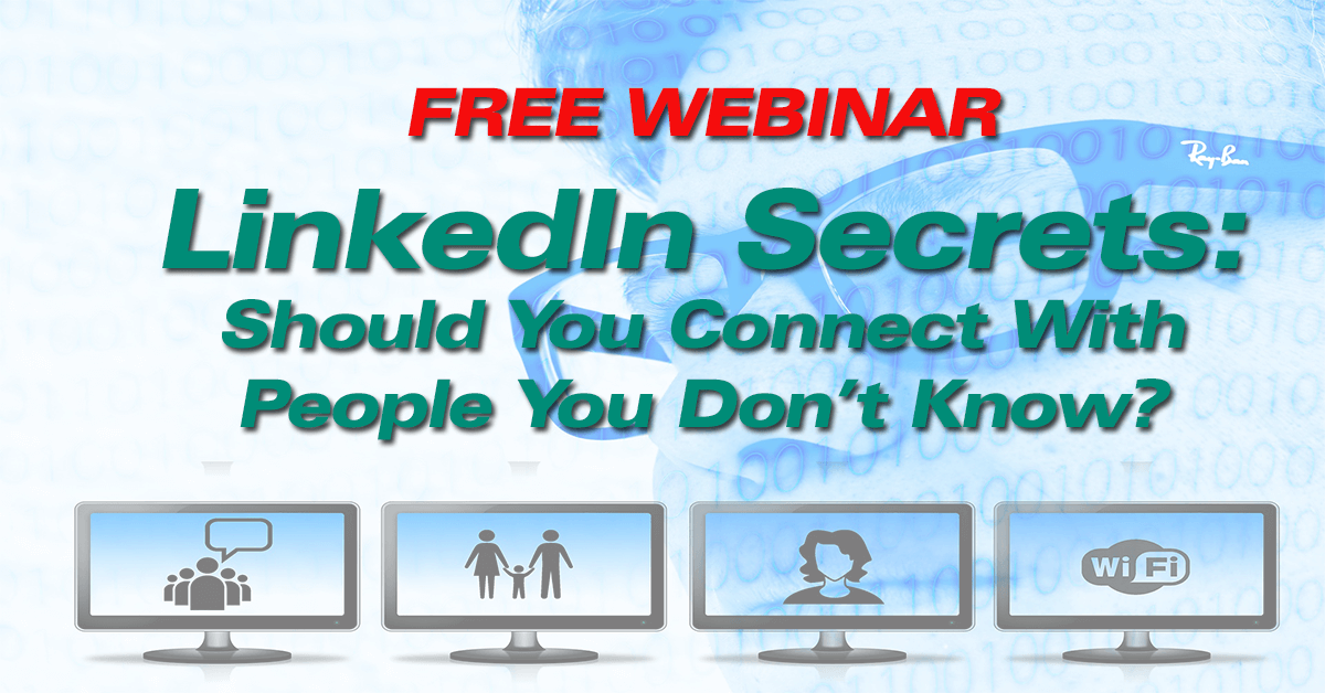 LinkedIn Secrets: Should You Connect With People You Don't Know?