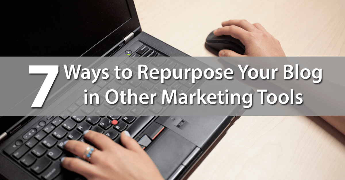 Repurose Blog Posts in Other Marketing
