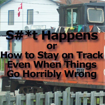 How to Stay on Track Even When Things Go Horribly Wrong
