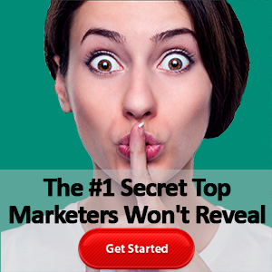 #1 Secret Top Marketers Won't Reveal