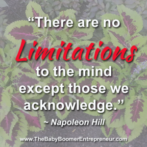 There are no limitations to the mind except those we acknowledge