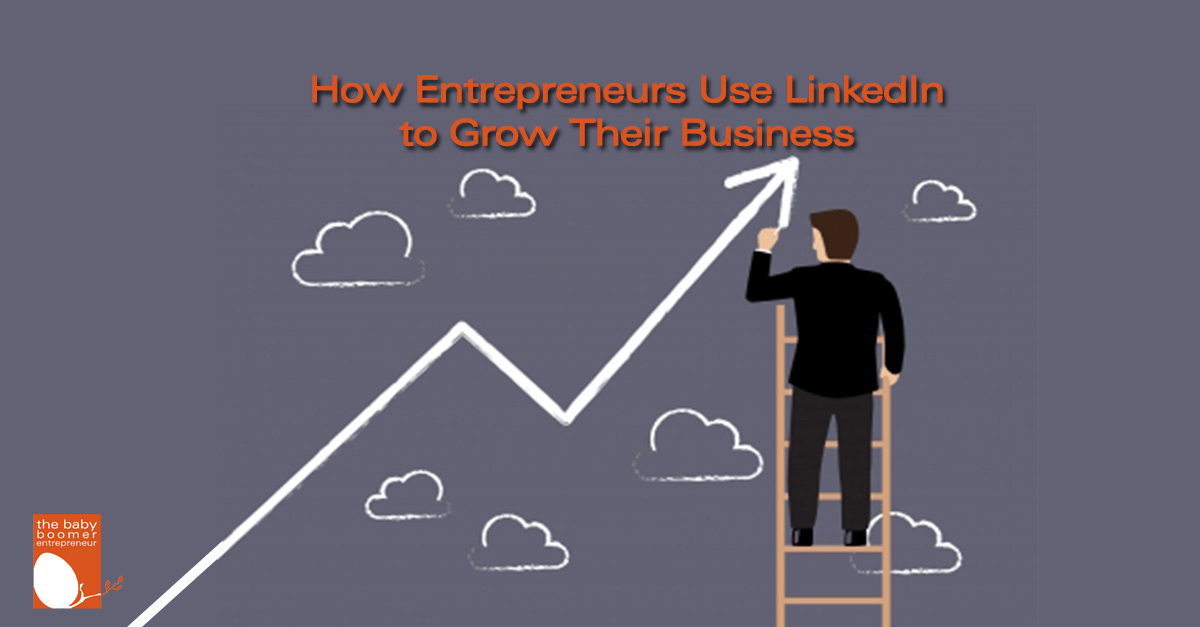 How Entrepreneurs Use LinkedIn to Grow their Business