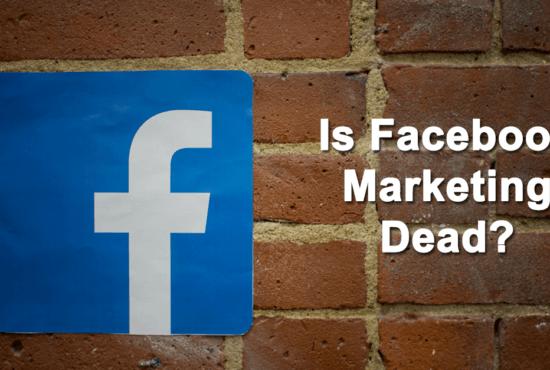 Is Facebook Marketing Dead