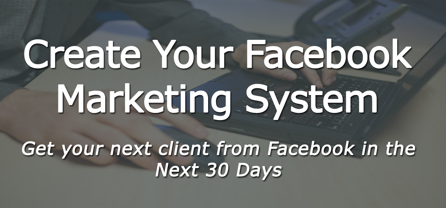 Create Your Facebook Marketing System